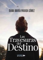 LAS TRAVESURAS DEL DESTINO