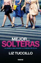 Mejor... Solteras (ebook)