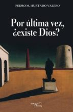 Por ultima vez ¿existe dios? (ebook)