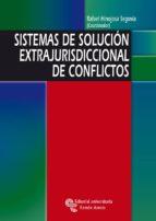 Sistemas de solución extrajurisdiccional de conflictos