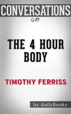 The 4 Hour Body: by Timothy Ferriss | Conversation Starters (ebook)