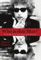 Who Is That Man? In Search of the Real Bob Dylan (ebook)