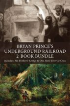 BRYAN PRINCE'S UNDERGROUND RAILROAD 2-BOOK BUNDLE