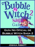 Guía No Oficial De Bubble Witch Saga 2