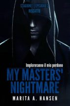 "My Masters' Nightmare Stagione 1, Episodio 13 ""riscatto"" (ebook)"