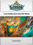 Lords Mobile Game Guia Não Oficial (ebook)