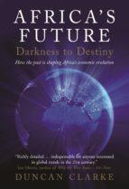 AFRICA'S FUTURE: DARKNESS TO DESTINY