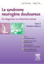 Le syndrome neurogène douloureux. Du diagnostic au traitement manuel - Tome 2 (ebook)