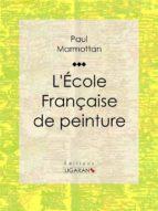 L'École Française de peinture (ebook)