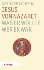 Jesus von Nazareth - was er wollte, wer er war (ebook)