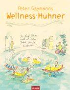 Peter Gaymanns Wellness-Hühner (ebook)