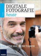 DIGITALE FOTOGRAFIE HEUTE