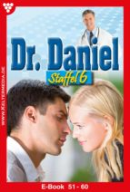 Dr. Daniel Staffel 6 – Arztroman (ebook)
