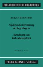 Sämtliche Werke, Ergänzungsband: Algebraische Berechnung des Regenbogens - Berechnung von Wahrscheinlichkeiten (ebook)