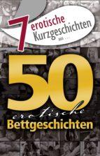 "7 erotische Kurzgeschichten aus: ""50 erotische Bettgeschichten"" (ebook)"
