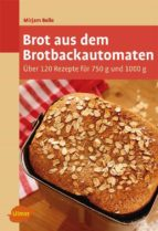 Brot aus dem Brotbackautomaten (ebook)