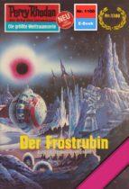 Perry Rhodan 1100: Der Frostrubin