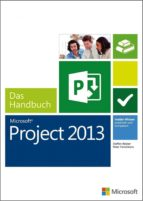 Microsoft Project 2013 - Das Handbuch