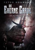Die Eherne Garde 1: Die schwarze Klaue (ebook)