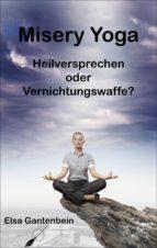 Misery Yoga - Heilversprechen oder Vernichtungswaffe? (ebook)