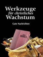 WERKZEUGE FÜR CHRISTLICHES WACHSTUM