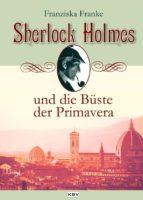 Sherlock Holmes und die Büste der Primavera (ebook)