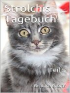 STROLCHIS TAGEBUCH (TEIL 5)