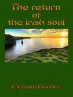 THE RETURN OF THE IRISH SOUL