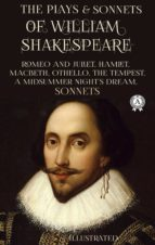 THE PLAYS AND SONNETS OF WILLIAM SHAKESPEARE (ILLUSTRATED)