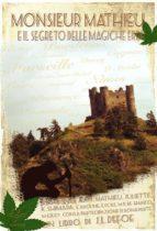 Monsieur Mathieu e il segreto delle magiche erbe (ebook)