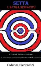 Setta - l'altra schiavitù - 03 - 04 (ebook)