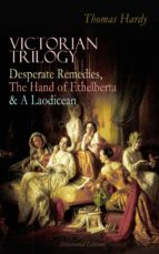 VICTORIAN TRILOGY: Desperate Remedies, The Hand of Ethelberta & A Laodicean (Illustrated Edition) (ebook)