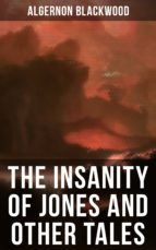 The Insanity of Jones and Other Tales (ebook)