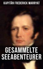 Kapitän Frederick Marryat: Gesammelte Seeabenteurer (ebook)