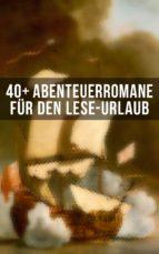 40+ Abenteuerromane für den Lese-Urlaub (ebook)