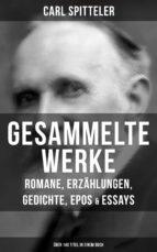 Gesammelte Werke: Romane, Erzählungen, Gedichte, Epos & Essays (Über 140 Titel in einem Buch) (ebook)