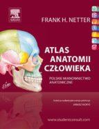 Atlas anatomii człowieka Nettera. Polskie mianownictwo anatomiczne (ebook)
