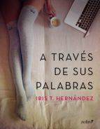 A TRAVÉS DE SUS PALABRAS