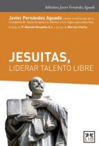 Jesuitas, liderar talento libre (ebook)