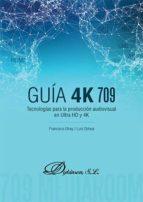 Tecnologías para la producción audiovisual en Ultra HD y 4K. Guía 4K 709