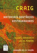 Craig`s Materiais Dentários: Restauradores (ebook)