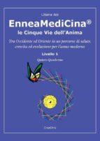 EnneaMediCina. Le Cinque Vie dell'Anima. Quinto Quaderno. (ebook)