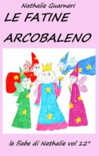 Le Fatine Arcobaleno (illustrato) (ebook)