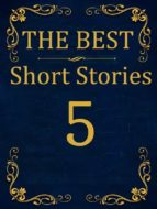 The Best Short Stories - 5 RECONSTRUCTED PRINT (ebook)