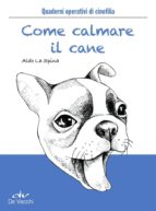 Come calmare il cane (ebook)