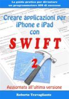 Creare applicazioni per iPhone e iPad con Swift (ebook)