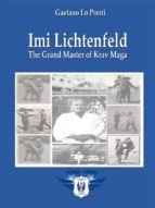 Imi Lichtenfeld - The Grand Master of Krav Maga (ebook)