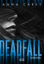 Deadfall - Atrapada (ebook)