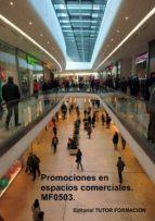 PROMOCIONES EN ESPACIOS COMERCIALES. MF0503. (ebook)