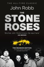 THE STONE ROSES AND THE RESURRECTION OF BRITISH POP